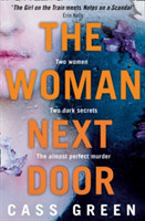 The Woman Next Door A Dark and Twisty Psychological Thriller