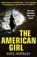 The American Girl A Disturbing and Twisty Psychological Thriller