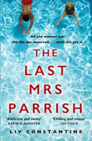 The Last Mrs Parrish An Addictive Psychological Thriller with a Shocking Twist!