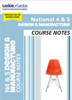 National 4/5 Design and Manufacture Course Notes for New 2019 Exams For Curriculum for Excellence Sqa Exams