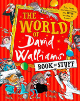 The World of David Walliams Book of Stuff Fun, Facts and Everything You Never Wanted to Know