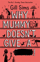 Why Mummy Doesn't Give a ...!