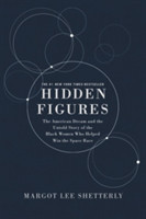 Hidden Figures Illustrated Edition The American Dream and the Untold Story of the Black Women Mathematicians Who Helped Win the Space Race