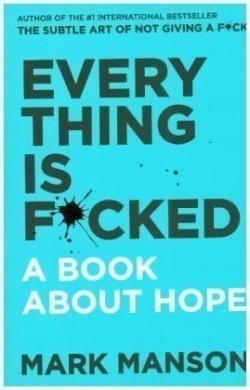 Everything Is F cked : A Book about Hope