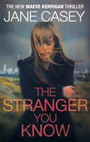 The Stranger You Know (Maeve Kerrigan 4)