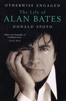 Otherwise Engaged The Life of Alan Bates