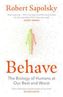 Behave The Biology of Humans at Our Best and Worst