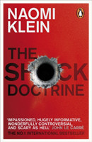 The The Shock Doctrine The Rise of Disaster Capitalism