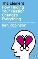 The The Element How Finding Your Passion Changes Everything