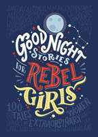 Good Night Stories for Rebel Girls. Vol.1