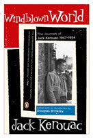 Windblown World The Journals of Jack Kerouac, 1947-1954