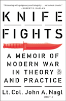 Knife Fights A Memoir of Modern War in Theory and Practice