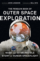 The Penguin Book of Outer Space Exploration NASA and the Incredible Story of Human Spaceflight