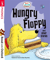 Read with Oxford: Stage 3: Biff, Chip and Kipper: Hungry Floppy and Other Stories