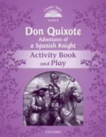 Classic Tales New Edition 4 Don Quixote: Adventures of a Spanish Knight Activity Book