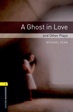 Oxford Bookworms Library 1 (Playscript) Ghost in Love