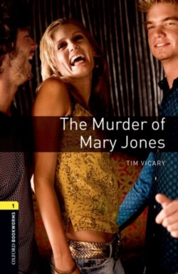 Oxford Bookworms Library 1 (Playscript) Murder of Mary Jones