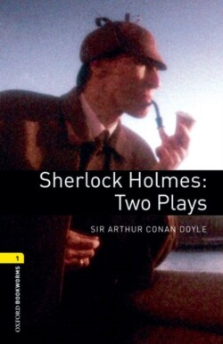 Oxford Bookworms Library 1 (Playscript) Sherlock Holmes: Two Plays