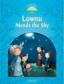 Classic Tales New Edition 1 Lownu Mends the Sky