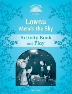 Classic Tales New Edition 1 Lownu Mends the Sky Activity Book