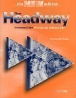 New Headway Intermediate 3rd Edition Workbook without Key