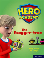 Hero Academy: Oxford Level 7, Turquoise Book Band: The Exagger-tron