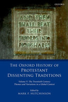 Oxford History of Protestant Dissenting Traditions, Volume V