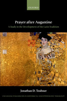 Prayer after Augustine A study in the development of the Latin tradition