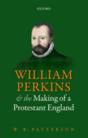 William Perkins and the Making of a Protestant England