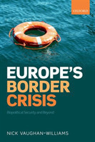 Europe's Border Crisis Biopolitical Security and Beyond
