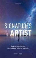Signatures of the Artist The Vital  Imperfections That Make Our Universe Habitable