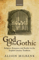 God & the Gothic Religion, Romance, & Reality in the English Literary Tradition