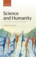 Science and Humanity A Humane Philosophy of Science and Religion
