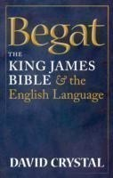 Begat The King James Bible and the English Language