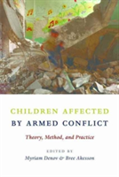 Children Affected by Armed Conflict Theory, Method, and Practice