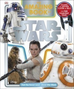 The The Amazing Book of Star Wars Feel the Force! Learn about Star Wars!