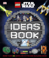 LEGO Star Wars Ideas Book More than 200 Games, Activities, and Building Ideas