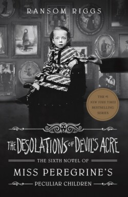 Miss Peregrine's Peculiar Children - The Desolations of Devil's Acre