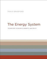 The Energy System Technology, Economics, Markets, and Policy