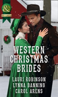 Western Christmas Brides A Bride and Baby for Christmas / Miss Christina's Christmas Wish / a Kiss from the Cowboy