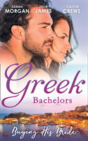 Greek Bachelors: Buying His Bride Bought: the Greek's Innocent Virgin / His for a Price / Securing the Greek's Legacy
