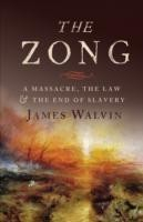 The Zong A Massacre, the Law and the End of Slavery