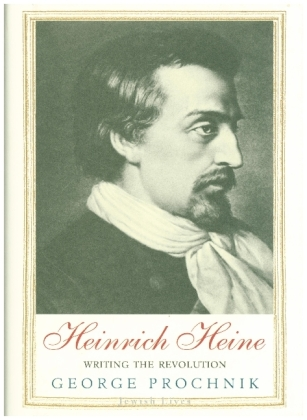 Heinrich Heine - Writing the Revolution