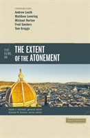 Five Views on the Extent of the Atonement