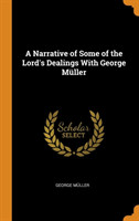 Narrative of Some of the Lord's Dealings with George Muller