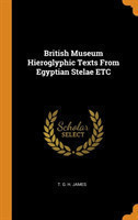 British Museum Hieroglyphic Texts from Egyptian Stelae Etc
