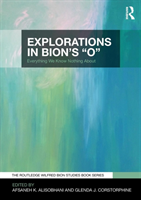 Explorations in Bion's 'O' Everything We Know Nothing About