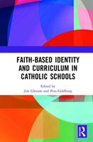 Faith-based Identity and Curriculum in Catholic Schools