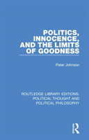Politics, Innocence and the Limits of Goodness