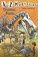A to Z Mysteries Super Edition #10 Colossal Fossil